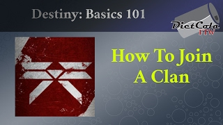 Destiny: Basics 101 - How to make and Join a Clan (from your phone)
