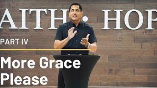 More Grace Please | Part IV (HD Church)