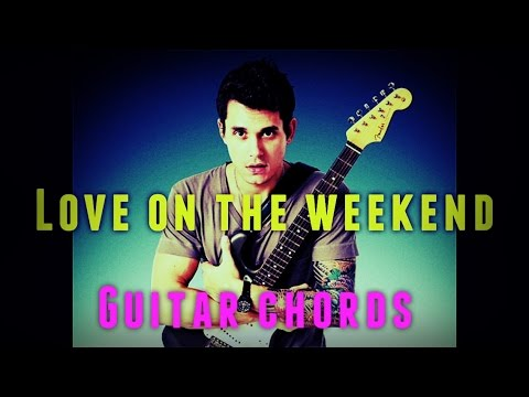 How to play Love on the weekend John Mayer guitar chords lesson ...