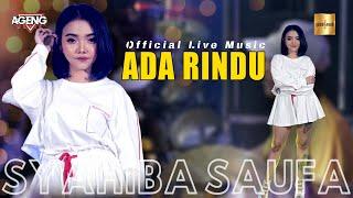 Syahiba Saufa ft Ageng Music - Ada Rindu (Official Live Music)