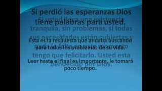 Si perdió las esperanzas Dios tiene palabras para usted