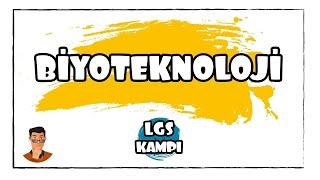 Biyoteknoloji / LGS Kampı