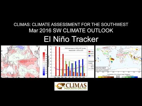 CLIMAS March 2016 Southwest Climate Outlook - El Niño Tracker