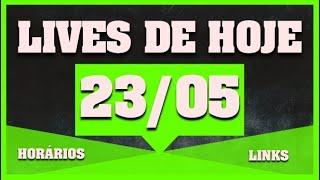 ✅ Lives De Hoje 23/05  Ao Vivo   SÁbado