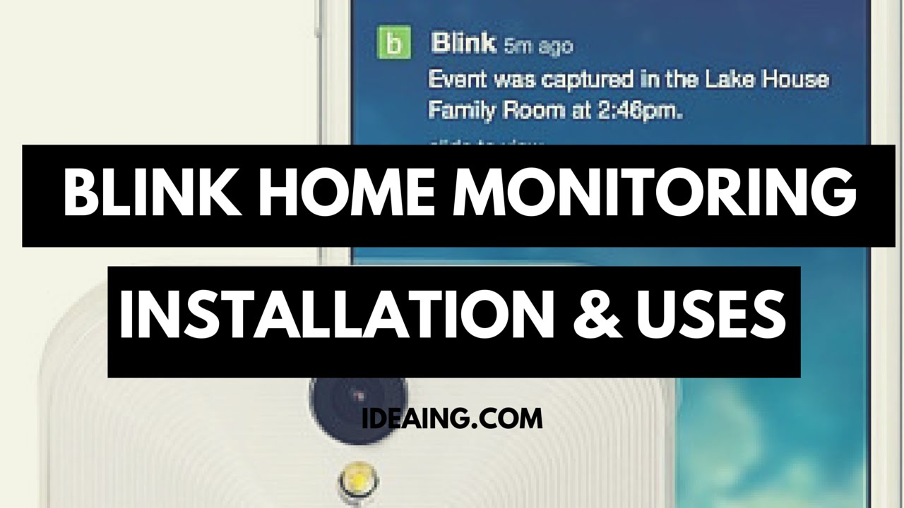 How to Install & Use the Blink Home Monitoring System