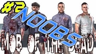 Mob of The Dead  (NOOB CHRONICLES)  EP. 2