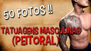 50 FOTOS - Tatuagens Masculinas (PEITORAL)