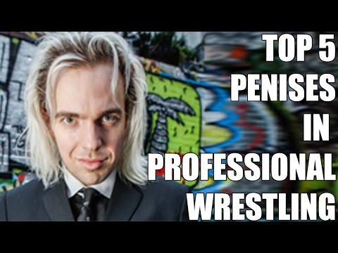 Top 5 Penises In Pro Wrestling  **REUPLOAD**