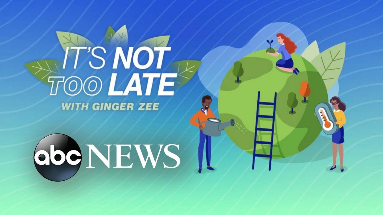 'It's Not Too Late' with Ginger Zee: Preserving nature and history