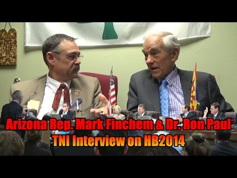 Arizona Rep. Mark Finchem & Dr. Ron Paul TNI Interview with Formal Debate on HB2014