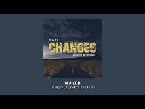 Chris Lake - Changes (M.A.Y.E.R Remix)