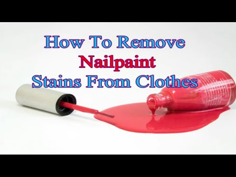 How do you remove nail polish stain from clothes
