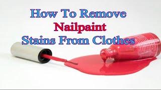 How to Get Nail Polish Stains Out of Clothes|कपड़ों से नेल पॉलिश दाग हटाने  का आसन  तरीका |