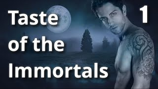 Taste of the Immortals - A Dark Romantic Audiobook! (Vampire/Werewolf Drama) Pt.1