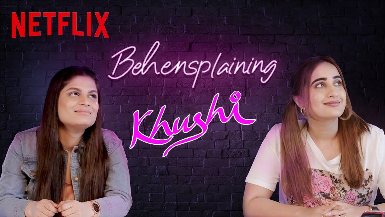 Behensplaining | Srishti Dixit & Kusha Kapila review Khushi | Netflix India