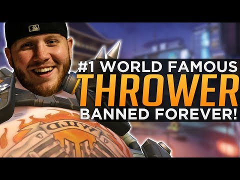 Overwatch's  World's Most Famous THROWER Gets BANNED Forever!