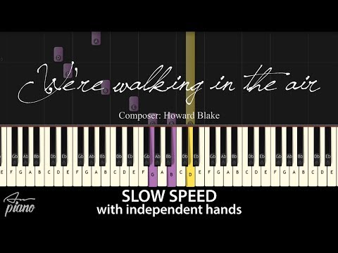 We're Walking In The Air - SLOW Piano Tutorial & Sheets