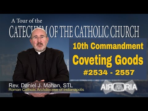 10th Commandment - Coveting Neighbor's Goods - Catechism Tour #95