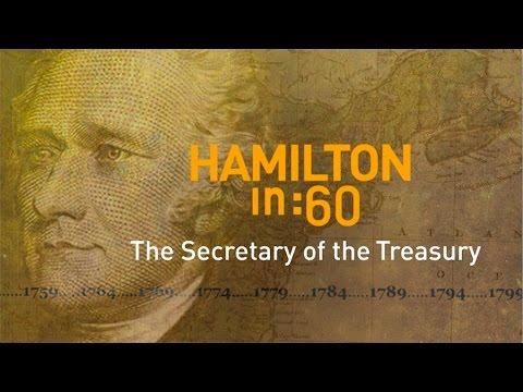 Hamilton in :60: The Secretary of the Treasury