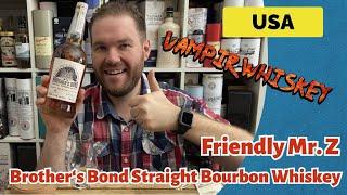 Brother's Bond Straight Bouŗbon Whiskey - Whisky Verkostung | Friendly Mr. Z