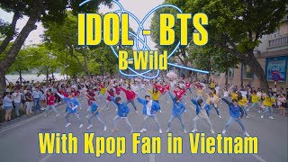 [KPOP IN PUBLIC By B-Wild With Kpop Fan] BTS (방탄소년단) 'IDOL (Feat. Nicki Minaj)' Dance Cover Vietnam