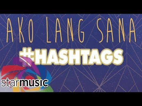 Hashtags - Ako Lang Sana (Audio) 🎵