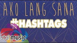 Hashtags - Ako Lang Sana (Audio)