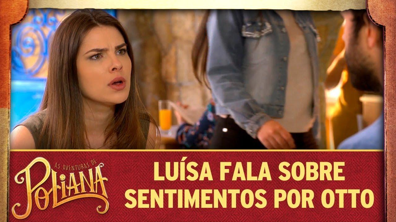 Luísa fala sobre sentimentos por Otto   As Aventuras de Poliana