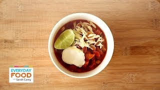 Sam's Vegetarian Chili - Everyday Food With Sarah Carey