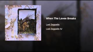 When The Levee Breaks