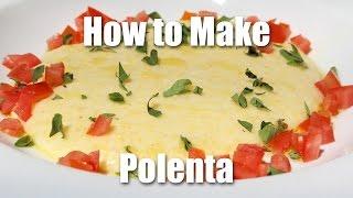 How To Make Creamy Polenta