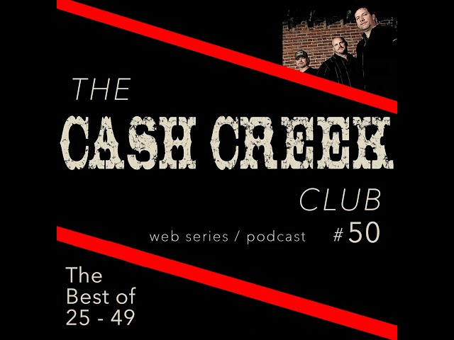 The Cash Creek Club #50 (The Best of Shows #25 - #49) Country Music Talk Show