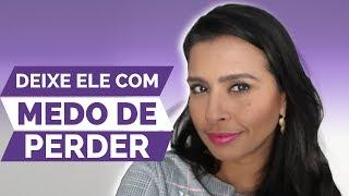 DEIXE ELE COM MEDO DE PERDER | Flavia Mariano