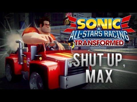 Shut Up, Max (Sonic & All-Stars Racing Transformed)