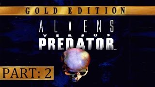 Aliens Vs Predator: Gold Edition - Gameplay Part 2 [PC] 720p [HD]