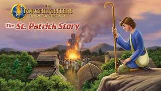 The Torchlighters: The St. Patrick Story | Full Episode | David Thorpe | Max Marshall