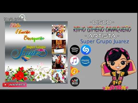Super Grupo Juarez - Estilo Istmeño Oaxaqueño 2019