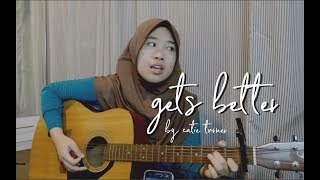 Gets Better - Catie Turner | Rana Tahany Acoustic Cover