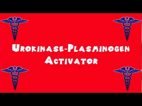 Pronounce Medical Words ― Urokinase―Plasminogen Activator