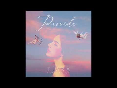TIARA - Provide (feat. Bayou)