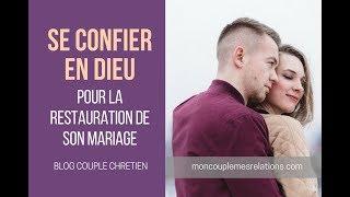 Confie-toi en Dieu pour la restauration de ton mariage