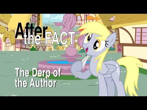 After the Fact: The Derp of the Author