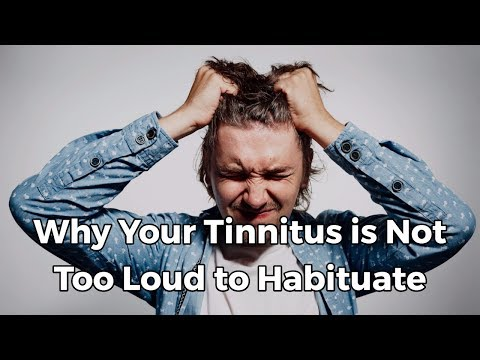 why-your-tinnitus-is-not-too-loud-to-habituate-and-find-relief