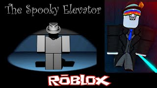 The Spooky Elevator (BETA) By kwats65 [Roblox]