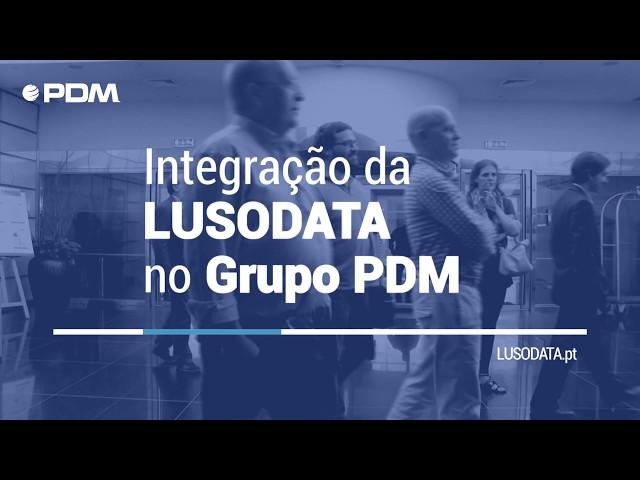 🆕 PDMnews | Integração da LUSODATA no Grupo PDM