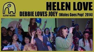 HELEN LOVE - Debbie Loves Joey [Live Wales Goes Pop! | 18-4-2014]