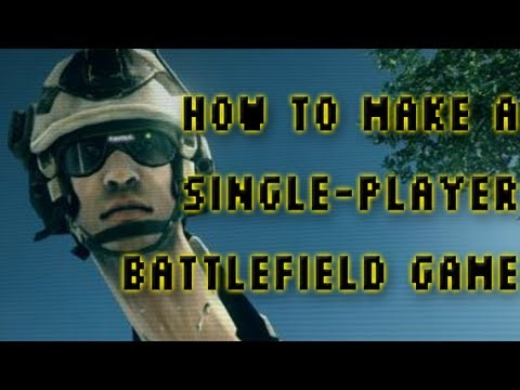 How To Make A Single-Player Battlefield Game
