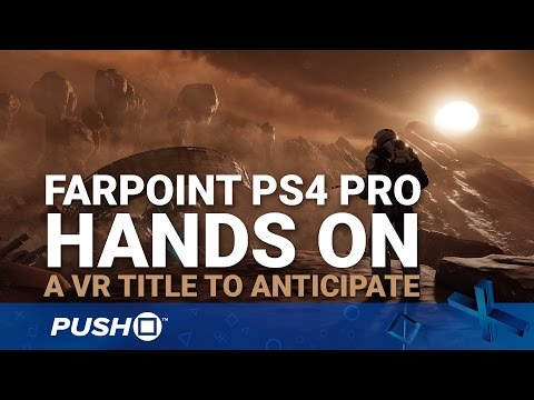 Farpoint PS4 Pro Hands On: A PlayStation VR Title to Anticipate | PlayStation 4 | Preview