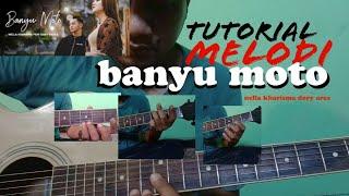 Download TUTORIAL MELODI BANYU MOTO - NELLA KHARISMA DORY ARSA- BELAJAR GITAR- BONUS INTRO