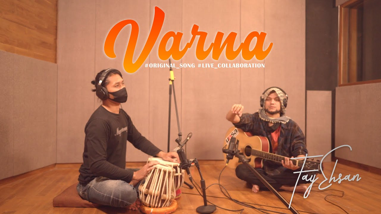 Fay Ehsan - Varna (Original Song, Live Collaboration) ft. Deddy Dutt